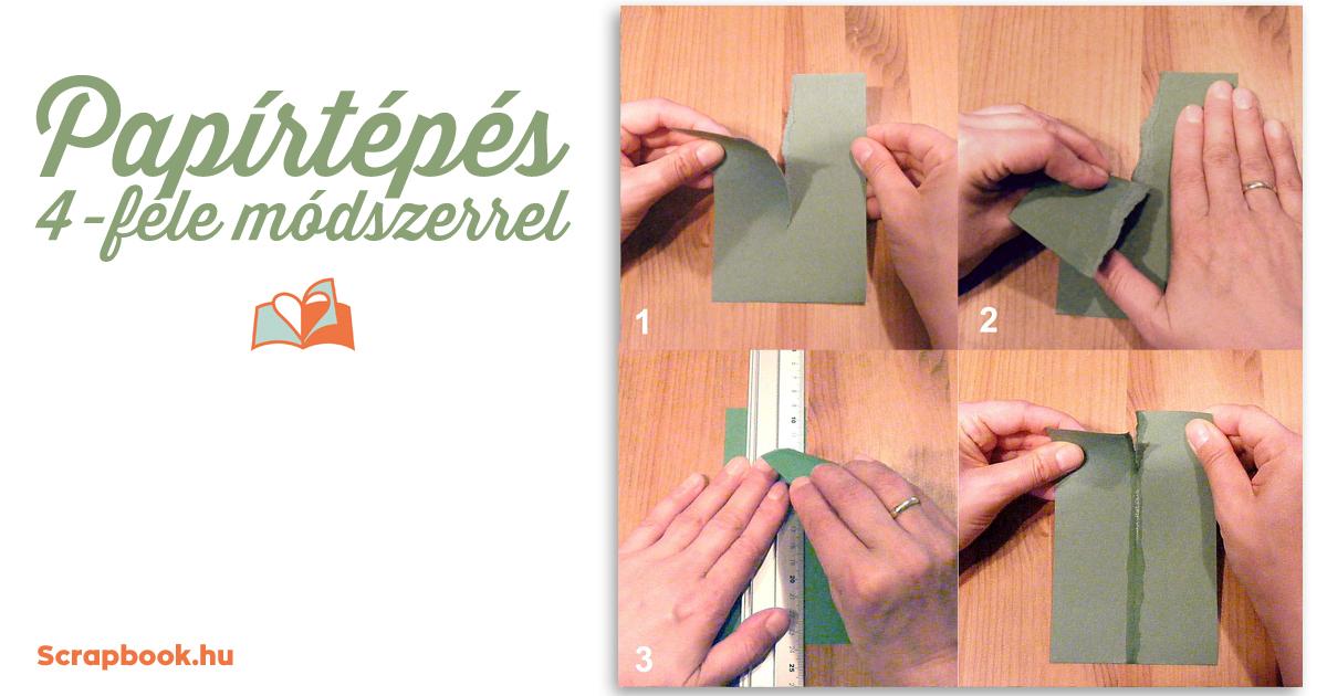 Papírtépés négyféle módszerrel