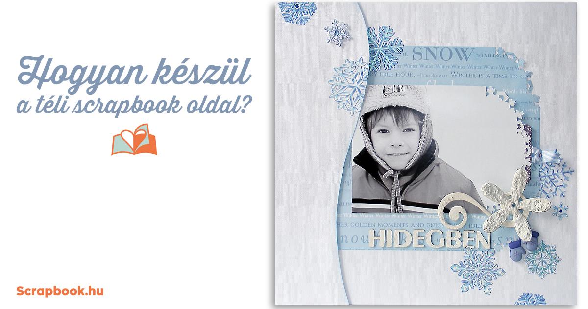 Hogyan készül a téli scrapbook oldal | Scrapbook.hu