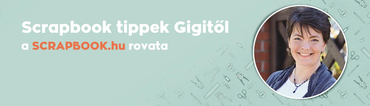 Scrapbook tippek Gigitől a Scrapbook.hu rovata