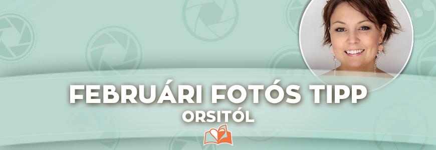 Februári fotós tipp Orsitól