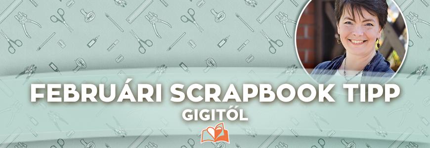 Scrapbook díszítőelem saját kezűleg | Februári scrapbook tipp Gigitől