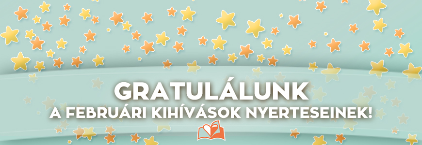 Gratulálunk! Íme a februári kihívások nyertesei