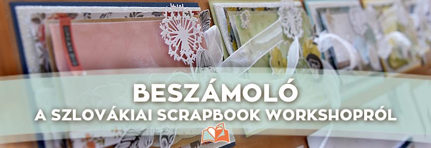 Beszámoló: scrapbook workshop Szlovákiában