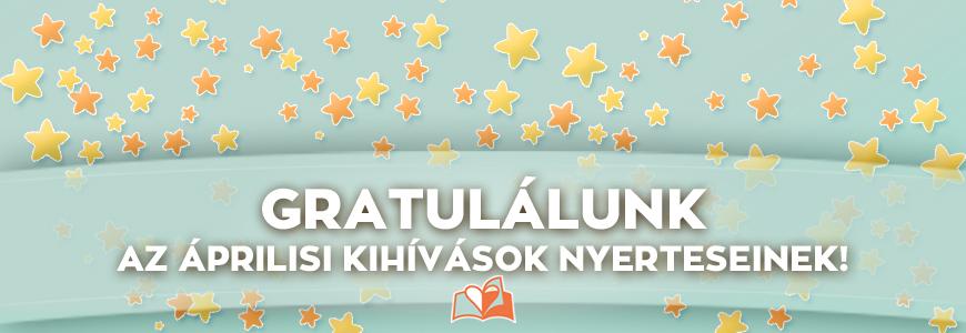 Gratulálunk! Íme az áprilisi kihívások nyertesei