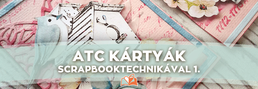 ATC kártyák scrapbooktechnikával 1.