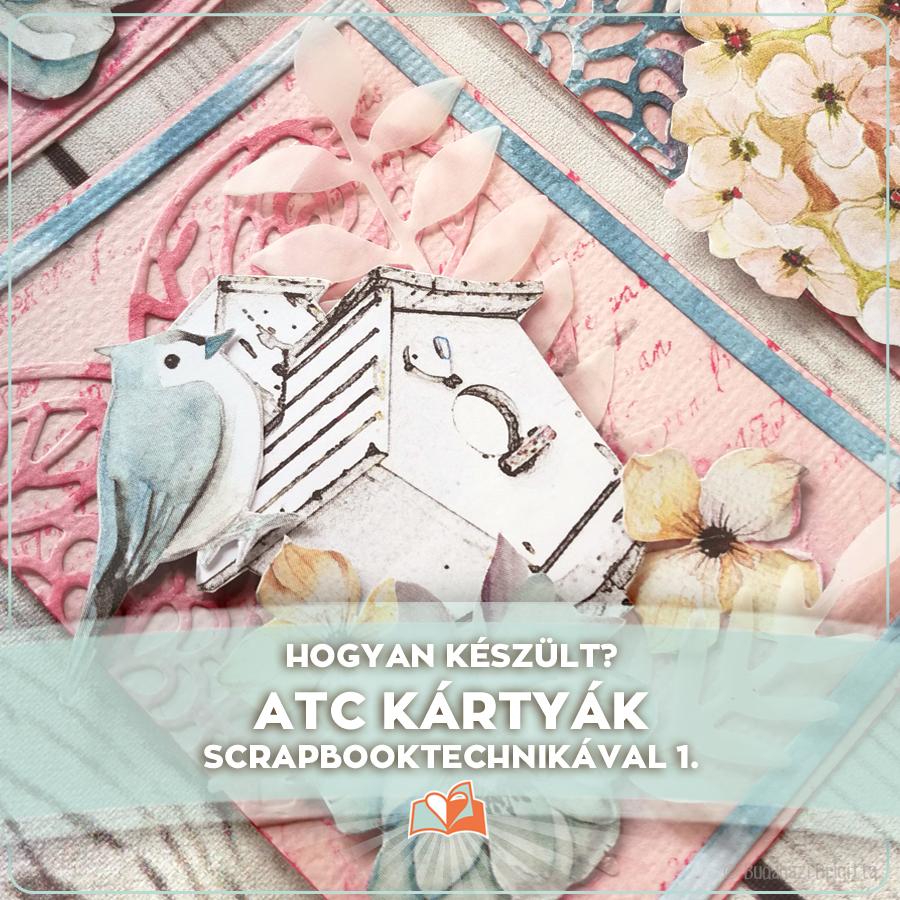ATC kártyák scrapbooktechnikával 1. | Scrapbook.hu
