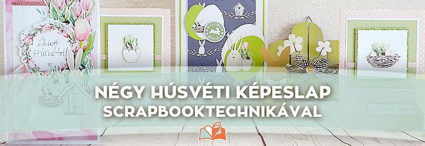 Négy húsvéti képeslap scrapbooktechnikával